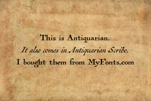 Antiquarian is a bit hard to read, but other than that it fit the bill.